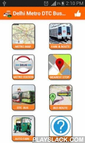 Delhi Metro DTC Bus Guide  Android App - playslack.com ,  Delhi Metro DTC Bus Guide -Your one stop solution for all information required on Delhi Metro, DTC Bus and Auto Fare in Delhi -NCR.#First App for All mode of public transport in Delhi.Features-1. Delhi Metro integrated with Airport Link and Rapid Metro Gurgaon.2. Delhi Metro Fare ,Route, Journey Time.3. Delhi Metro Card Recharge.4. Delhi Metro Station Full Information.5. DTC Bus Path Detail.6. DTC Bus Source and Destination Routes7…