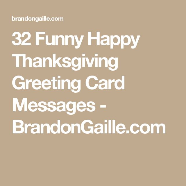 8 best sayings images on pinterest cards holiday cards and autumn 32 funny happy thanksgiving greeting card messages thanksgiving greetingsthanksgiving sayingsthanksgiving card messagesfall m4hsunfo
