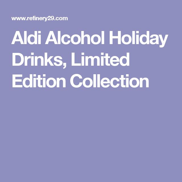 Aldi Alcohol Holiday Drinks, Limited Edition Collection