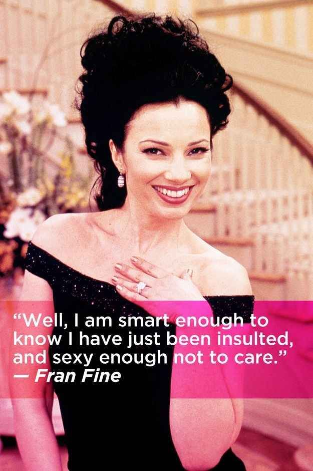 "Because you are above it all. Obviously. | The 17 Most Relatable Quotes From ""The Nanny"""
