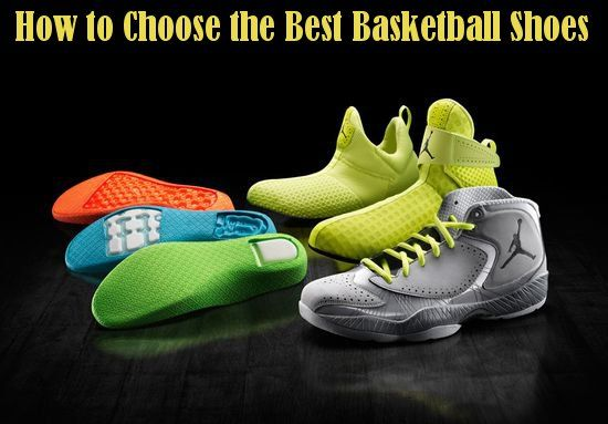 How to Choose the Best Basketball Shoes - Basketball Tips