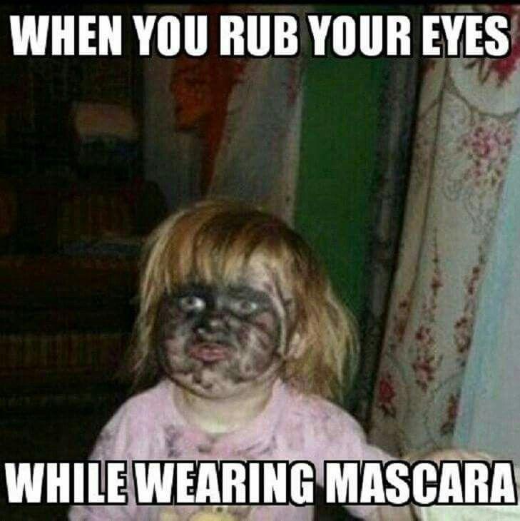 Don't rub your eyes wearing mascara
