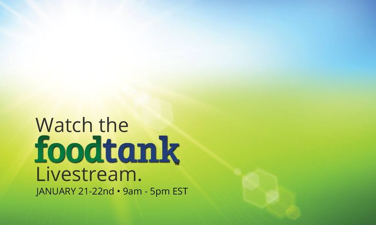 Join US & Tune In TODAY to the #FoodTank Summit Livestream from 9am EST!
