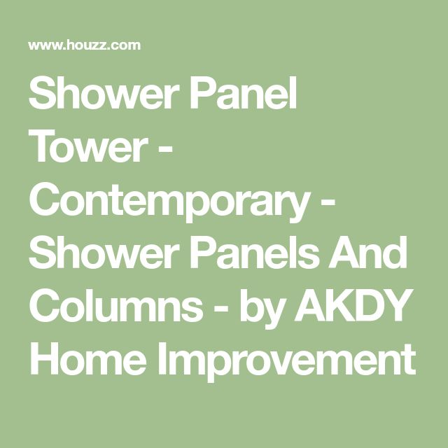 Shower Panel Tower - Contemporary - Shower Panels And Columns - by AKDY Home Improvement