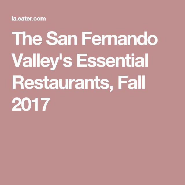 The San Fernando Valley's Essential Restaurants, Fall 2017