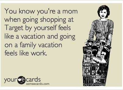 Oh so true!!!: Quote, Mom Humor, Be A Mom, Funny Stuff, So True, Families Vacations, Ecards, True Stories, Kid