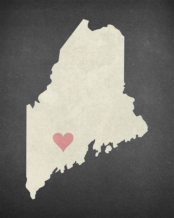Thinking that I want to get a tattoo like this. Maybe just the outline of the state, then the heart on Portland (where I was born).  State Love Maine Print Pictured in Charcoal by StayGoldMedia