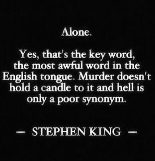 Stephen King. Hmmmm. Idk, but powerful words, nonetheless.