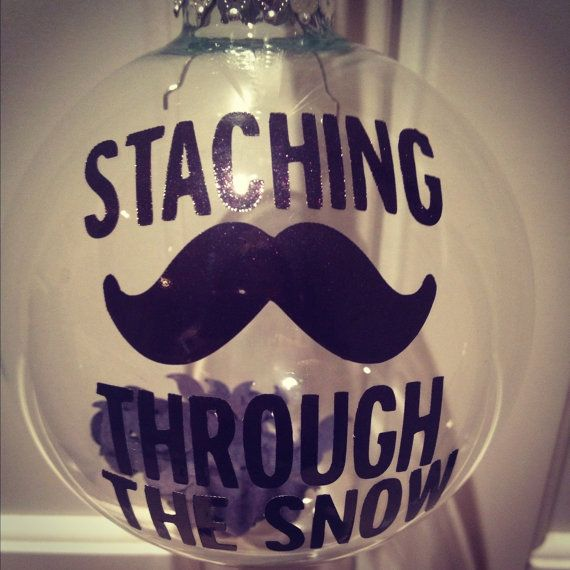 Mustache Christmas Ornament by BlessYourHeartGlass on Etsy,   great catch phrase for teen crafts this winter