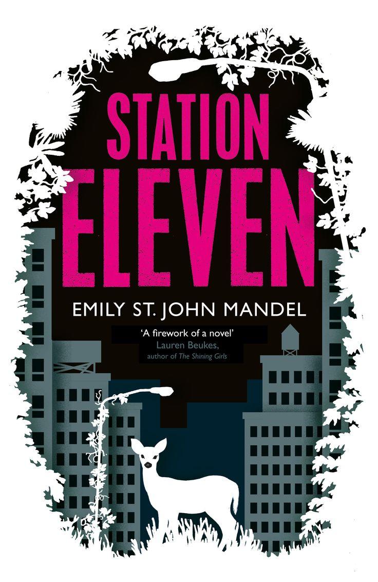 Station Eleven -- Emily St. John Mandel