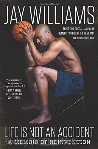 Life Is Not an Accident: A Memoir of Reinvention Hardcover by Jay Williams