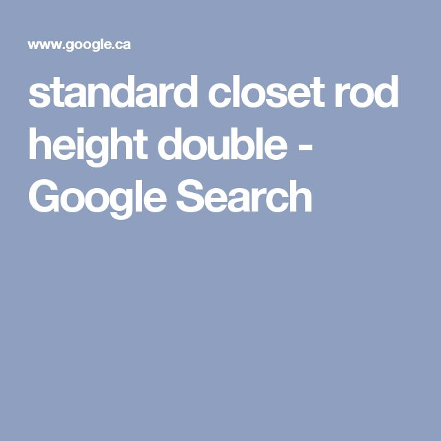 Standard Closet Rod Height Double   Google Search