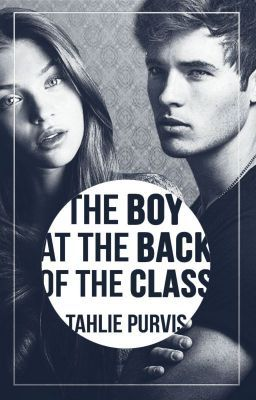"Read ""The Boy At The Back Of The Class (B@BOC)"" #wattpad #teen-fiction"