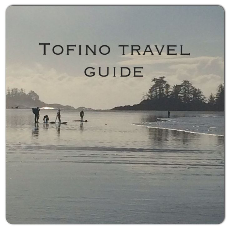 A modern guide to beautiful Tofino, BC. With the low Canadian dollar this seasons travel must