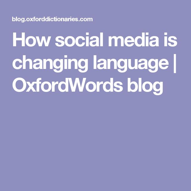 How social media is changing language | OxfordWords blog