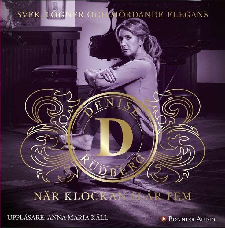 När klockan slår fem : [Ljudupptagning] / [svek, lögner och mördande elegans] Denise Rudberg ... #ljudbok #cdbok #deckare
