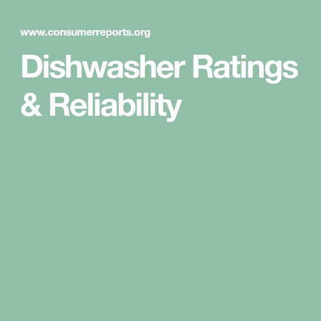 Dishwasher Ratings & Reliability