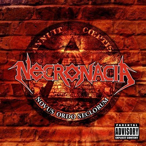 Artista: Necronacia Album: Novus Ordo Seclorum Year: 2018 Tracklist: 01. The Speech (Intro) 02. Necronacia (ft. Juan Rodríguez) 03. Mosh Pit, Ritual Circle 04. Encore (ft. José Manuel Ruiz) 05. Aniq