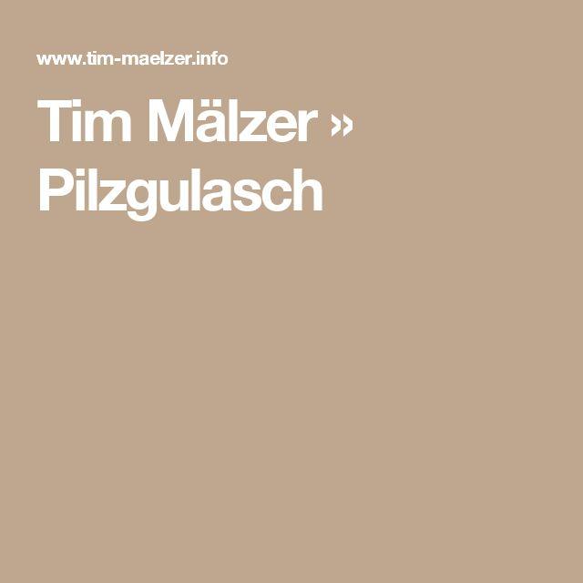 Tim Mälzer » Pilzgulasch