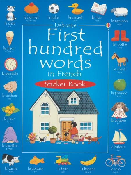 First hundred words in French sticker book  100 reusable stickers Easy-to-use pronunciation guide Illustrated by Stephen Cartwright Yellow duck to find on every page This new edition of Usborne's best-selling language series is packed with stickers and colourful scenes from everyday life. Children will love matching the words on the picture stickers to the relevant words printed along the top of each page.