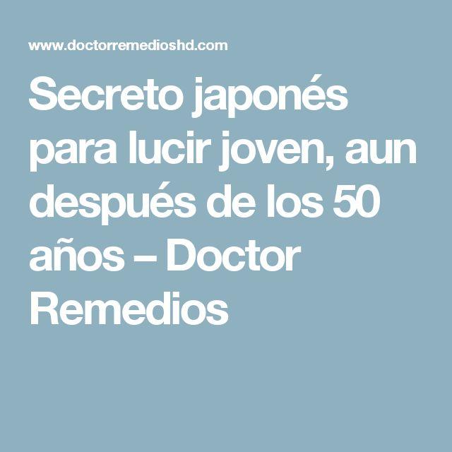 Secreto japonés para lucir joven, aun después de los 50 años – Doctor Remedios