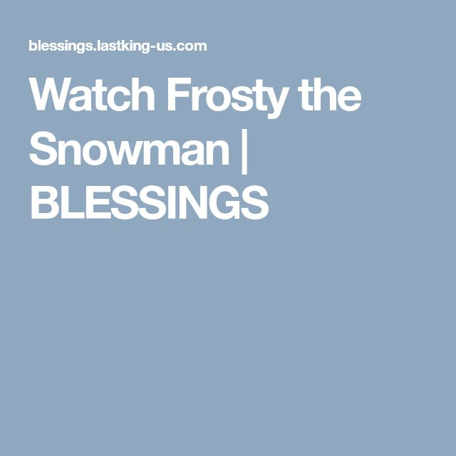 Watch Frosty the Snowman | BLESSINGS