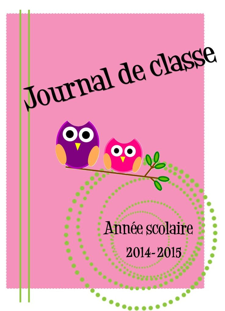 Journal de classe enseignant : journalier,semainier,liste élèves, calendrier année scolaire 2014 - 2015, info, aide mémoire, tout pour organiser la rentrée