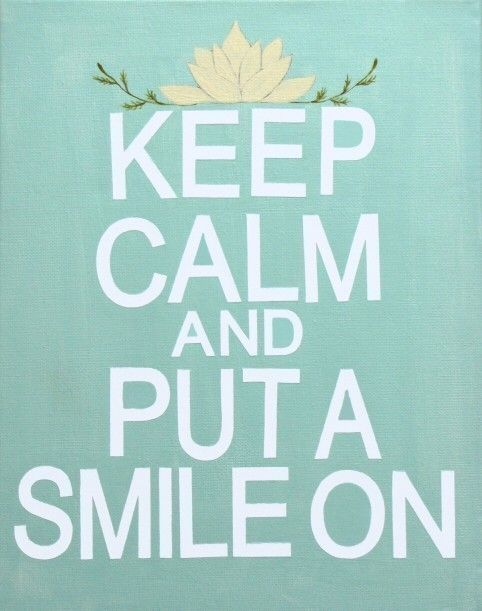 keep calm: Life Quotes, Smile Quotes, Keep Calm Quotes, Inspiration, Happy, Motivation Quotes, Random, Keepcalm, Living