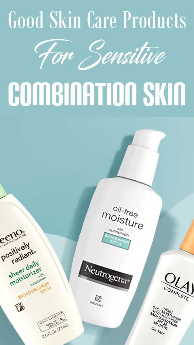 Best Skin Care Products For Sensitive Combination Skin In 2020 Moisturizer For Combination Skin Combination Skin Skin Cleanser Products