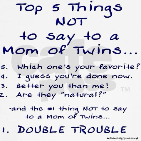 Top 5 things not to say to a mom of twins
