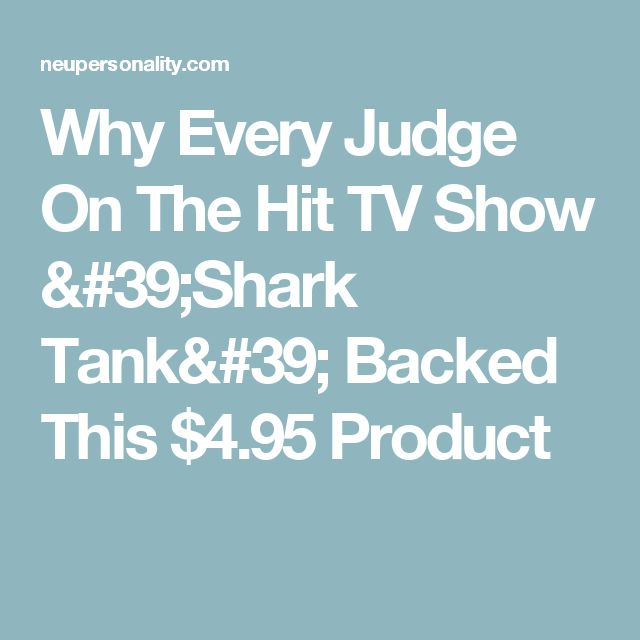 Why Every Judge On The Hit TV Show 'Shark Tank' Backed This $4.95 Product