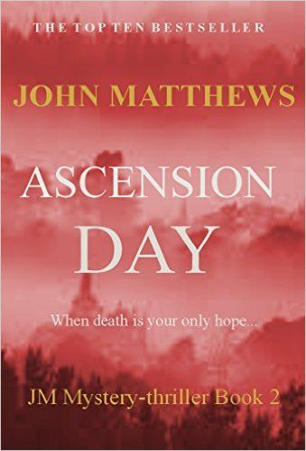 Shawshank Redemption meets the Firm! Top-ten thriller Ascension Day   Ascension Day (JM Mystery-Thriller Series Book 2) - Kindle edition by John Matthews. Mystery, Thriller & Suspense Kindle eBooks @ .