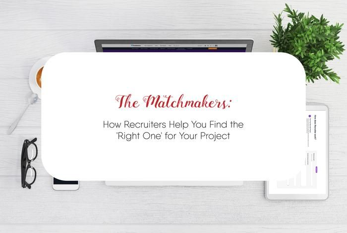 The Matchmakers: How Recruiters Help You Find the 'Right One' for Your Project