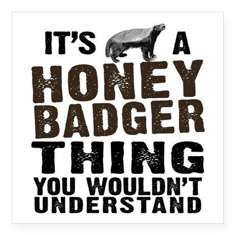 "Honey Badger Thing Square Sticker 3"" x 3"""