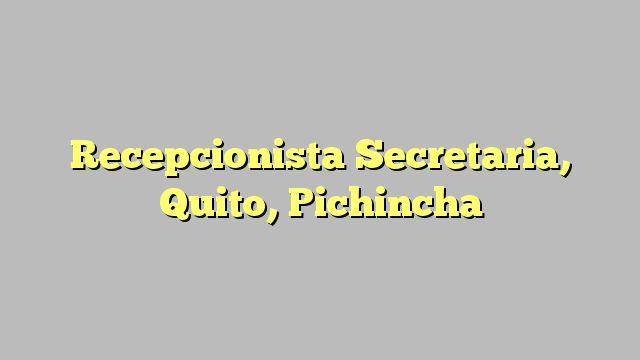 Recepcionista Secretaria, Quito, Pichincha