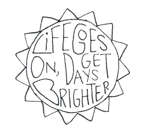 Life goes on, days get brighter.