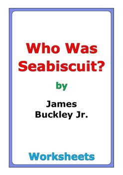 """55 pages of worksheets for the book """"Who Was Seabiscuit?"""" by James Buckley Jr."""