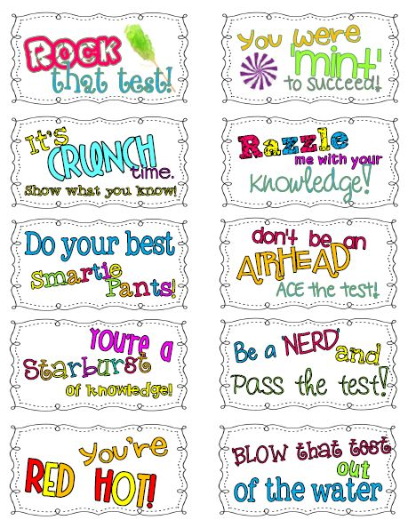 Cute motivational statements that could be handed out or put on the board as an incentive before a test. Free download