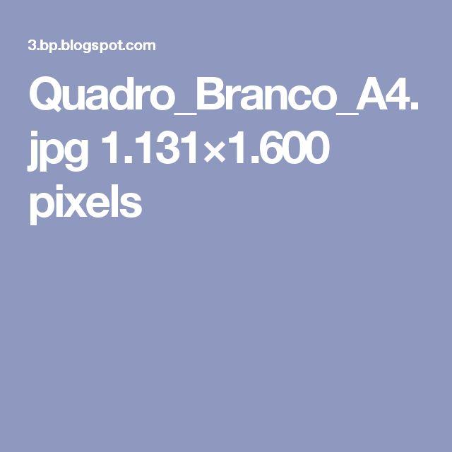Quadro_Branco_A4.jpg 1.131×1.600 pixels