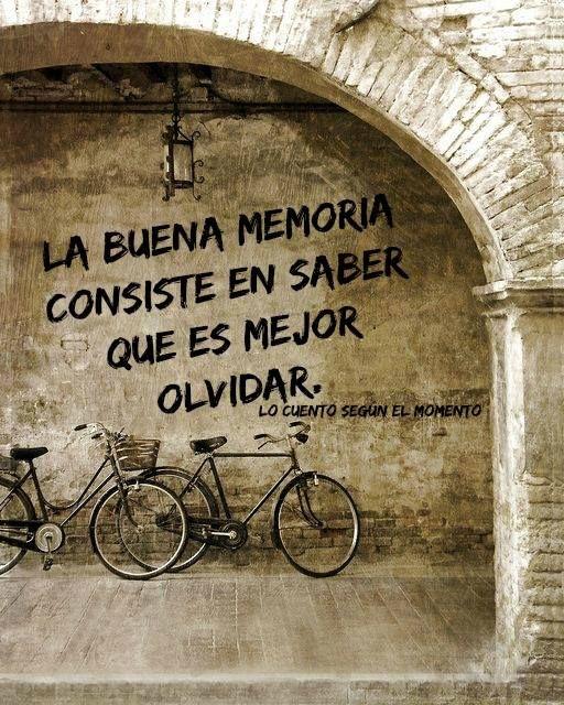 La buena memoria consiste en saber qué es mejor olvidar*
