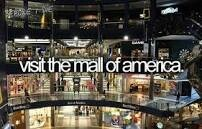Visit The Mall Of America.  # Bucket list # Before i die