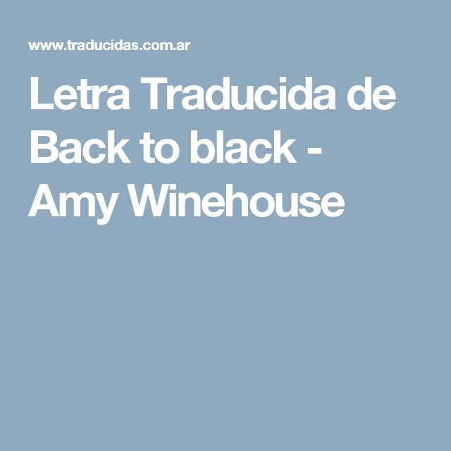 Letra Traducida de Back to black - Amy Winehouse