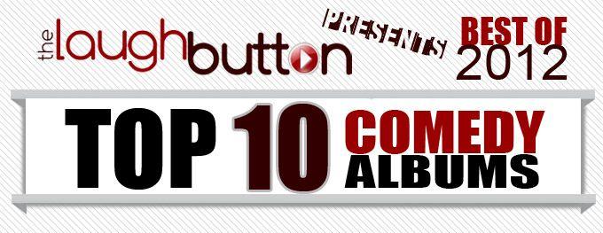 Top 10 Comedy albums of 2012 include Jim Gaffigan, Kyle Kinane, Doug Stanhope, Louis C.K., Hannibal Buress, John Mulaney, and Patrice O'Neal