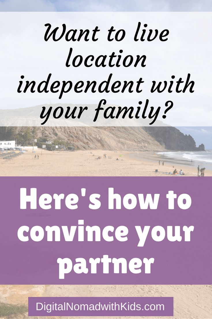 Want to live a location independent lifestyle with your family but you don't know how to convince your partner? Let me help you with my tested (!) approach.