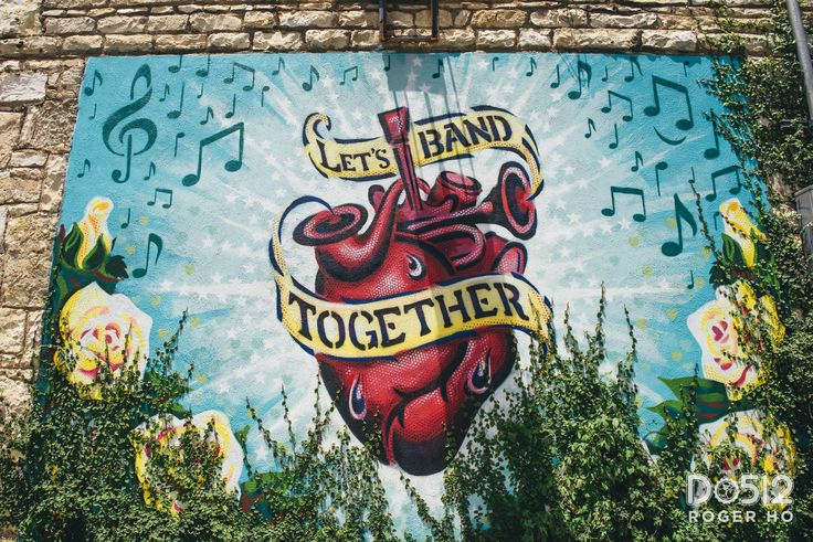 Let's Band Together - ATX Street Art