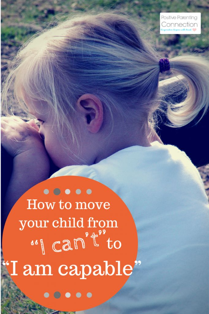 """How to Move Your Child from """"I Can't"""" to """"I am capable"""""""