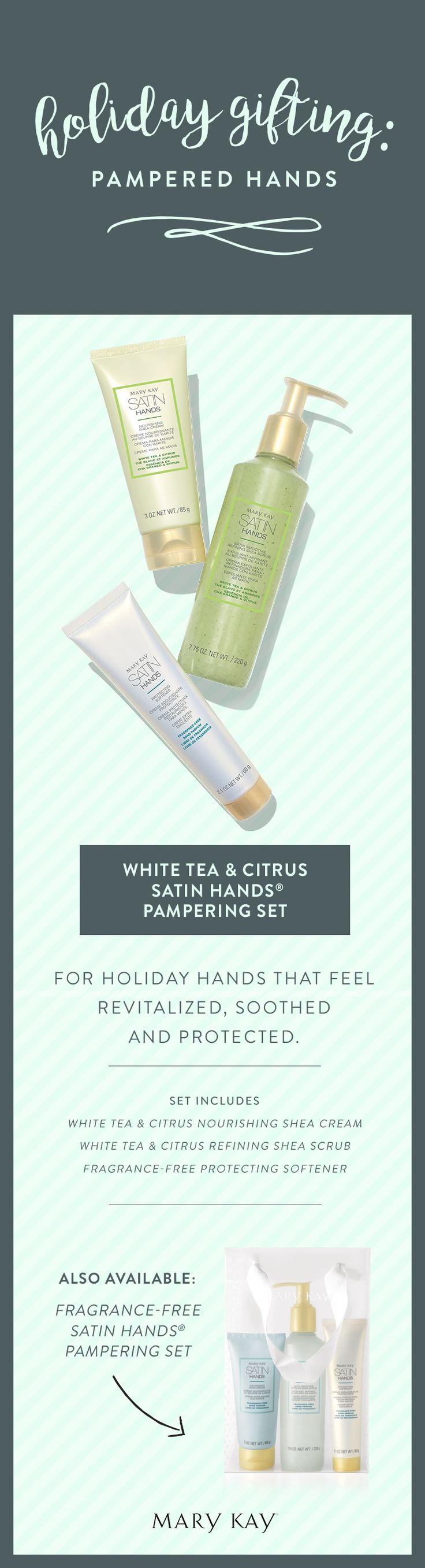 For holiday hands that feel revitalized, soothed and protected, gift her the White Tea & Citrus Satin Hands® Pampering Set. | Mary Kay