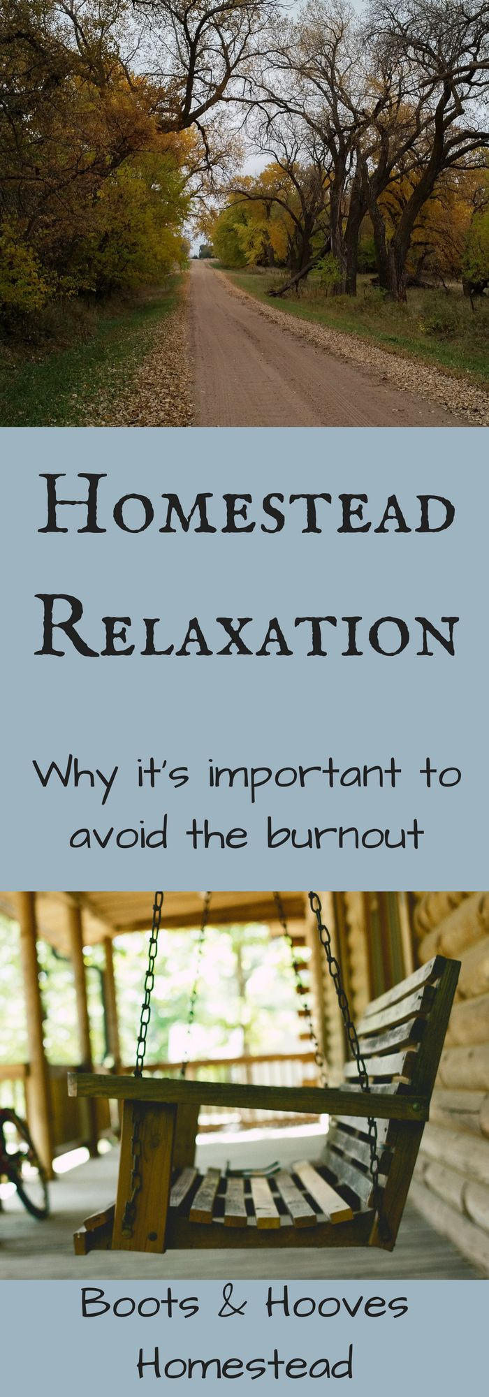Taking time to rest and relax is vital for your own health and will make you more productive on your homestead, too.