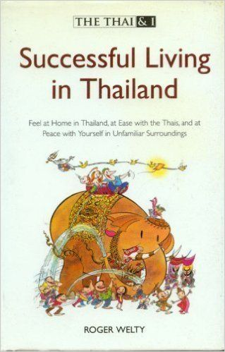 """""""The Thai & I. Successful Living in Thailand"""", Roger Welty / book: Tailand / книга: Таиланд"""
