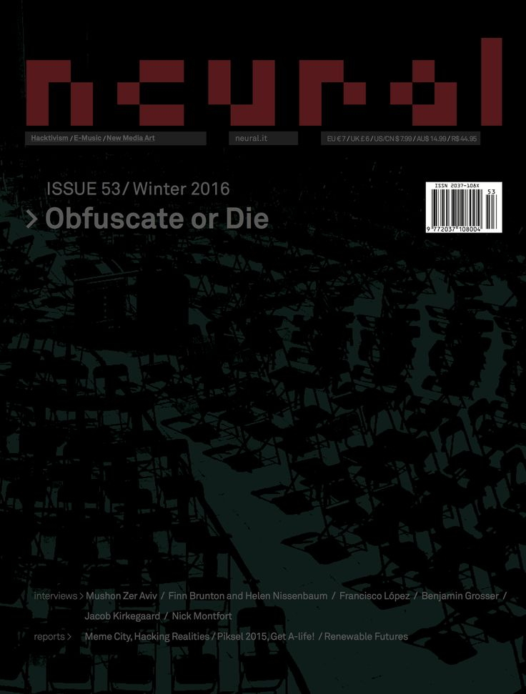 NEURAL 53, OBFUSCATE OR DIE http://neural.it/issues/neural-53-obfuscate-or-die/